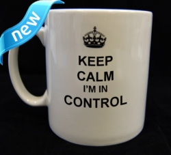 Keep Calm I'm in Control