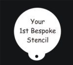 Click here if you are ordering the first bespoke stencil